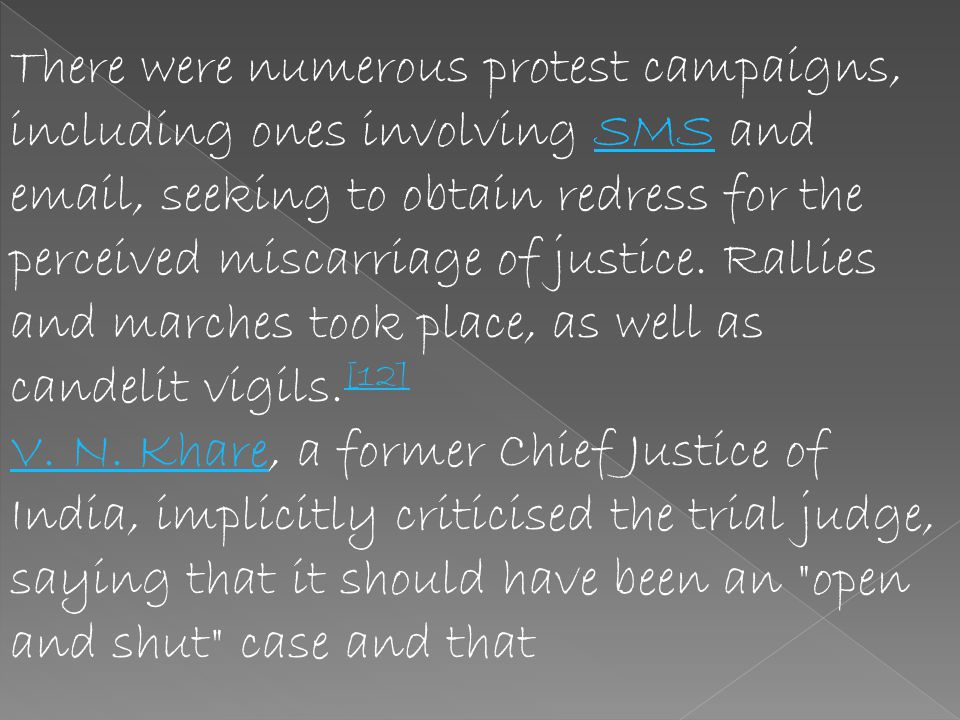 There were numerous protest campaigns, including ones involving SMS and email, seeking to obtain redress for the perceived miscarriage of justice. Rallies and marches took place, as well as candelit vigils.[12]